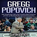 Gregg Popovich: The Inspiring Life and Leadership Lessons of One of Basketball's Greatest Coaches Audiobook by Clayton Geoffreys Narrated by Richard Peterson
