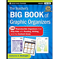 The Teacher's Big Book of Graphic Organizers.: 100 Reproducible Organizers that Help Kids with Reading, Writing, and the Content Areas (English Edition)