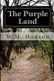 The Purple Land, W. H. Hudson, 1500192953