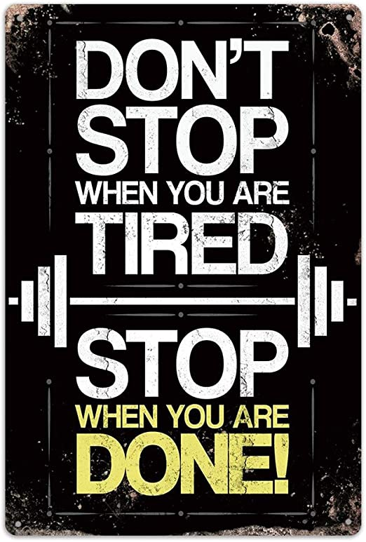 Amazon Com Nacraftth Metal Iron Tin Sign Don T Stop Exercise Workout Motivation Quote Retro Vintage Hanging Wall Art Gym Fitness Home Decor 8 X12 Everything Else