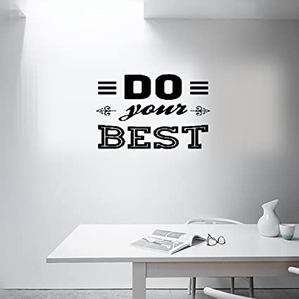 Amazon Com Wall Sticker Quotes Do Your Best Wall Sticker Quotes