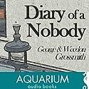 The Diary of a Nobody Hörbuch von George Grossmith, Weedon Grossmith Gesprochen von: Keith Wickham
