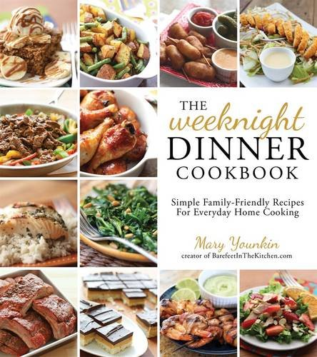 Book Cover: The Weeknight Dinner Cookbook: Simple Family-Friendly Recipes for Everyday Home Cooking