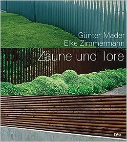 Zäune und Tore: Aus Holz und Metall: Amazon.de: Günter Mader, Elke ...