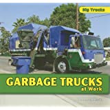 Garbage Trucks at Work (Big Trucks)