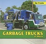 Garbage Trucks at Work, D. R. Addison, 1435830857