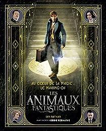 Au coeur de la magie : Le making-of des Animaux Fantastiques par Nathan