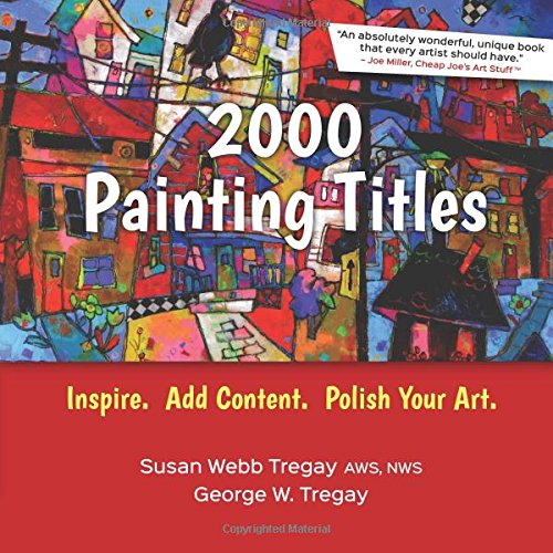 2000 Painting Titles: Inspire. Add Content. Polish Your Art. PDF