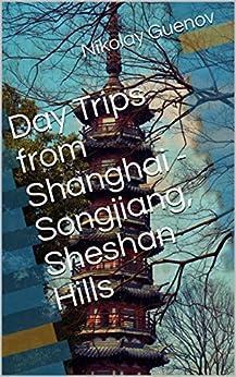 Day Trips from Shanghai - Songjiang, Sheshan Hills