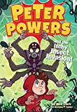 img - for Peter Powers and the Itchy Insect Invasion! book / textbook / text book