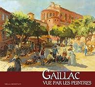 Gaillac Vue par les Peintres par Editions Grand Sud