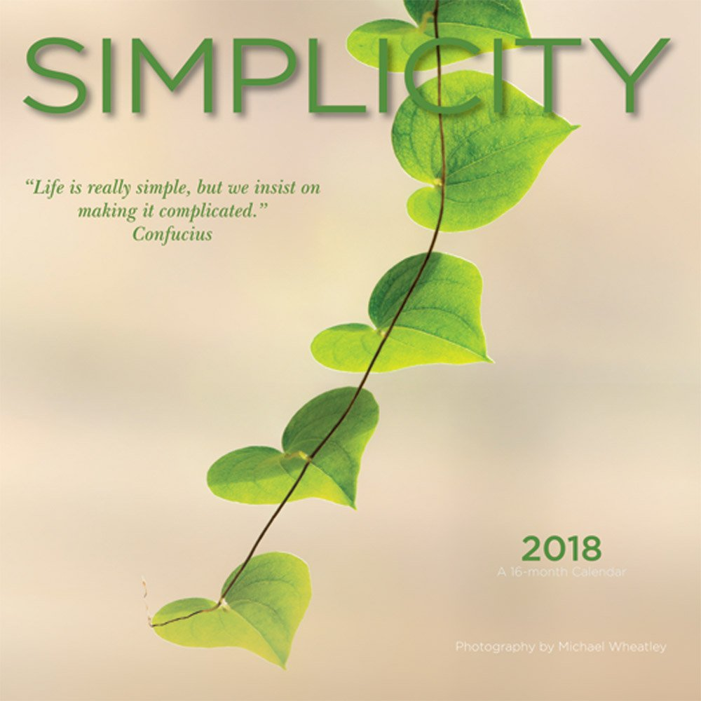Simplicity 2018 7 x 7 Inch Monthly Mini Wall Calendar by Wyman, Colorful Photography Inspiration Quotes by BrownTrout Publishers