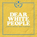 Dear White People (A Netflix Original Series Soundtrack) [Explicit]