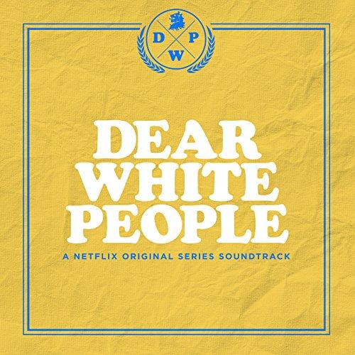 Dear White People  A Netflix Original Series Soundtrack   Explicit