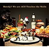 Howdy!! We are ACO Touches the Walls(初回生産限定盤)(DVD付)