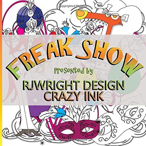 Freak Show: A coloring book for children of all ages PDF