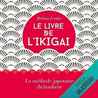 Amazon Com Le Livre De L Ikigai La Methode Japonaise Du
