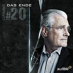 Das Ende (Glashaus 20) Hörspiel