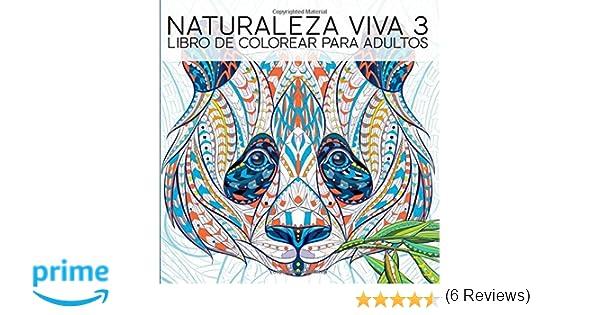 Naturaleza Viva 3: Libro De Colorear Para Adultos: Un regalo ...