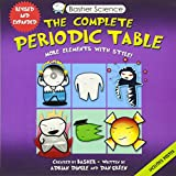 img - for Basher Science: The Complete Periodic Table: All the Elements with Style! book / textbook / text book