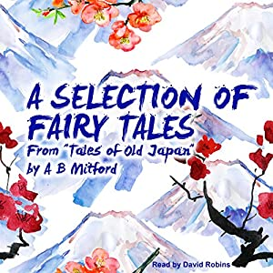 A Selection of Fairy Tales from 'Tales of Old Japan' Audiobook