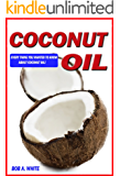 Coconut Oil: Everything You Wanted To Know About Coconut Oil