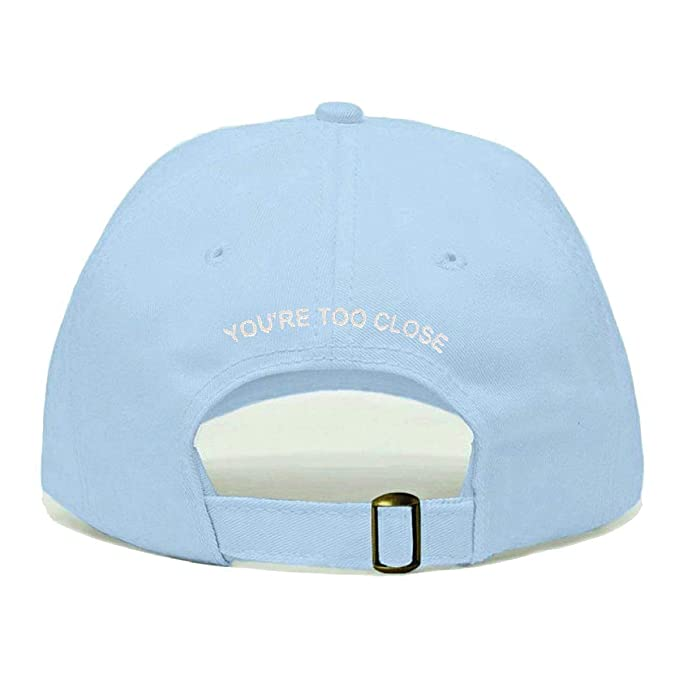 e256c6f7 Amazon.com: You're Too Close Dad Hat, Embroidered Baseball Cap, 100 ...
