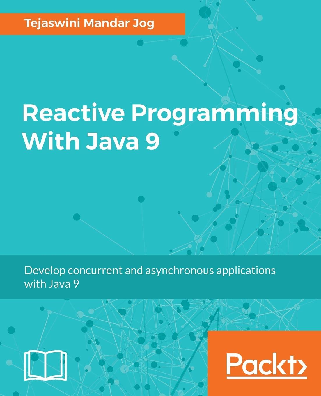 Reactive Programming With Java 9: Build Asynchronous