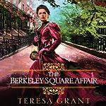 The Berkeley Square Affair | Teresa Grant