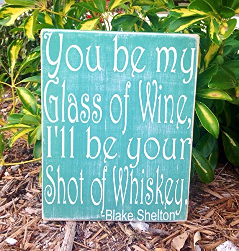 Blake Shelton Wine Whiskey Love Song 10x12 (Choose Color) Rustic Shabby Chic Country Western Sign