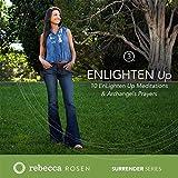 Enlighten Up: 10 Enlighten Up Meditations And Archangels Prayers