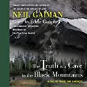 The Truth Is a Cave in the Black Mountains Audiobook by Neil Gaiman Narrated by Neil Gaiman