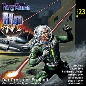 Atlan - Der Preis der Freiheit (Perry Rhodan Hörspiel 23, Traversan-Zyklus 9) Hörspiel