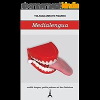 Medialengua: moitié langue, petits poèmes et des histoires (Spanish Edition)