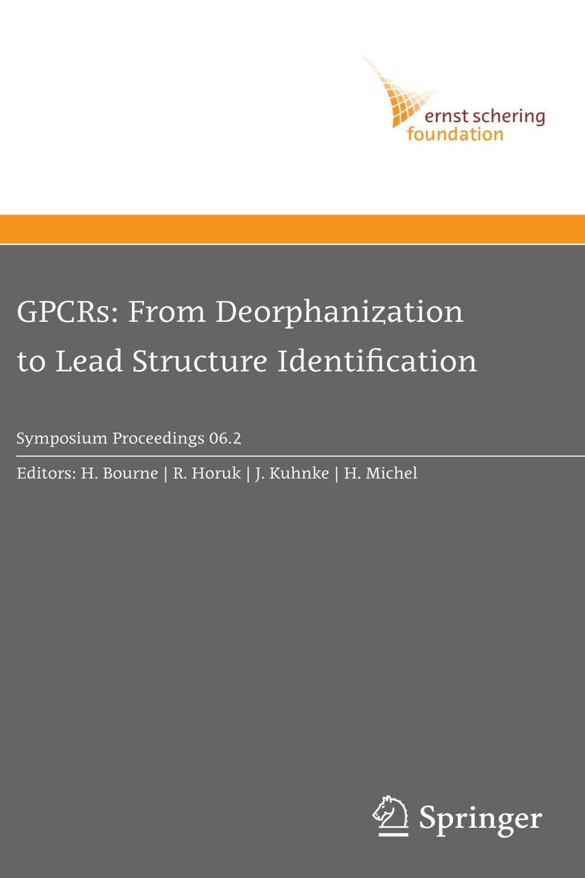 GPCRs: From Deorphanization to Lead Structure Identification (Ernst Schering Foundation Symposium Proceedings)