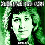 Sara Aldrete and the Serial Killers of Devil's Ranch | Aaron Griffin