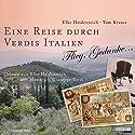 Eine Reise durch Verdis Italien Hörbuch von Thomas Krausz, Elke Heidenreich Gesprochen von: Elke Heidenreich