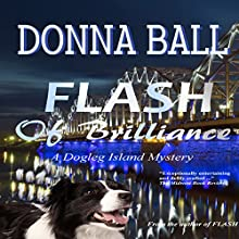 Flash of Brilliance: A Dogleg Island Mystery, Book 3 Audiobook by Donna Ball Narrated by Donna Postel