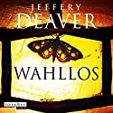 Wahllos (Kathryn Dance 4) Audiobook by Jeffery Deaver Narrated by Dietmar Wunder