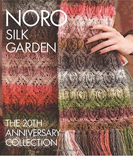 Collection 20th Anniversary - Noro Silk Garden: The 20th Anniversary Collection (Knit Noro Collection)