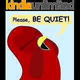Please, Be Quiet! (Sammy the Bird Book)