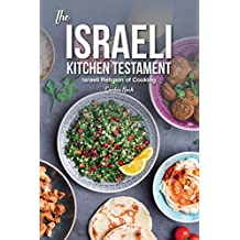 The Israeli Kitchen Testament: Israeli Religion of Cooking