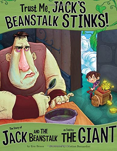 !B.E.S.T Trust Me, Jack's Beanstalk Stinks!: The Story of Jack and the Beanstalk as Told by the Giant (The Ot<br />[K.I.N.D.L.E]
