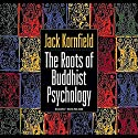 Roots of Buddhist Psychology Speech by Jack Kornfield