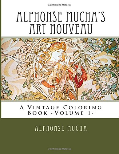 Alphonse Mucha's Art Nouveau: A Vintage Coloring Book -Volume 1-
