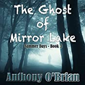 The Ghost of Mirror Lake: Summer Days, Book 3 | Anthony O'Brian