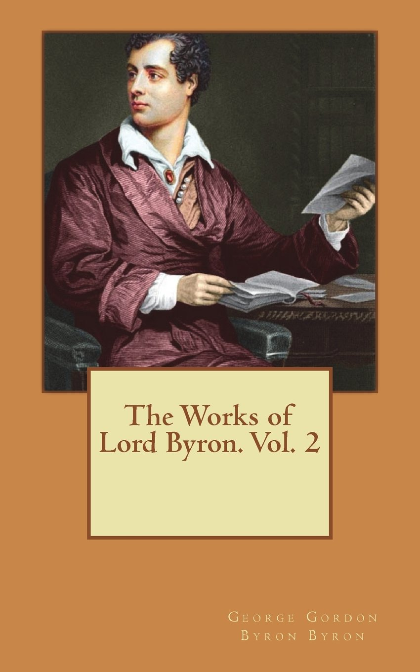 Read Online The Works of Lord Byron. Vol. 2 pdf