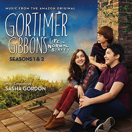 Gortimer Gibbon's Life On Normal Street: Seasons 1 & 2 (Music From The Amazon Original)