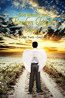 God Blessed the Broken Road  Book Two- Castiel by [Cattabriga, Crystal]