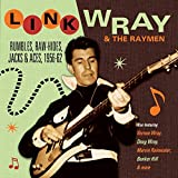 Rumbles Rawhides Jacks & Aces 1956 - 1962 by Link Wray & Raymen (2013-11-12)